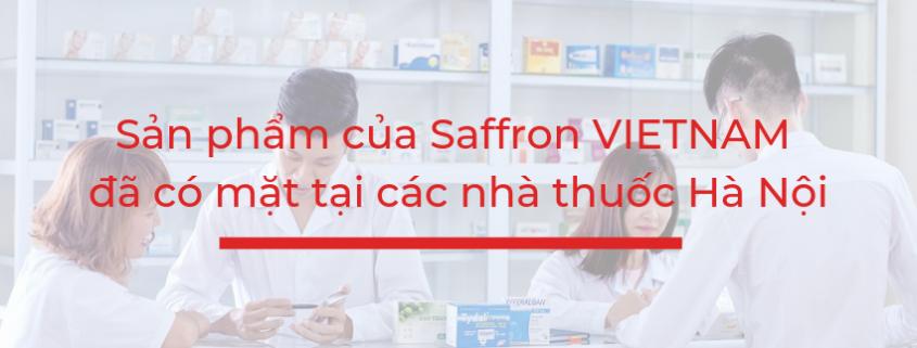 Sản phẩm của Saffron VIETNAM đã có mặt tại các nhà thuốc Hà Nội