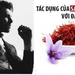 Thực hư tác dụng của nhụy hoa nghệ tây với đàn ông