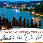 Showroom Saffron VIETNAM đầu tiên tại Đà Lạt